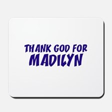 Thank God For Madilyn Mousepad