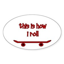 Skateboard This Is How I Roll Decal