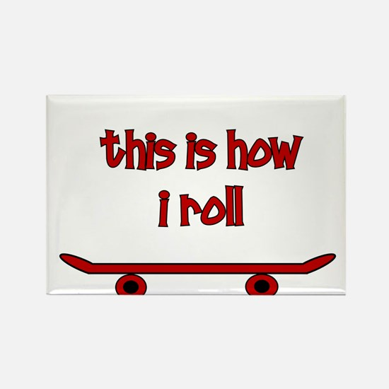 Skateboard This Is How I Roll Rectangle Magnet