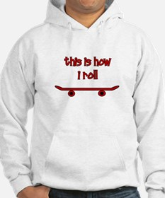 Skateboard This Is How I Roll Hoodie