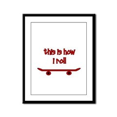 Skateboard This Is How I Roll Framed Panel Print