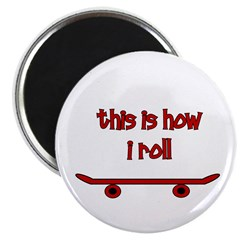 """Skateboard This Is How I Roll 2.25"""" Magnet (1"""
