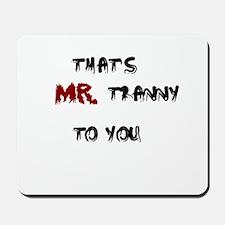 Mr. Tranny Mousepad