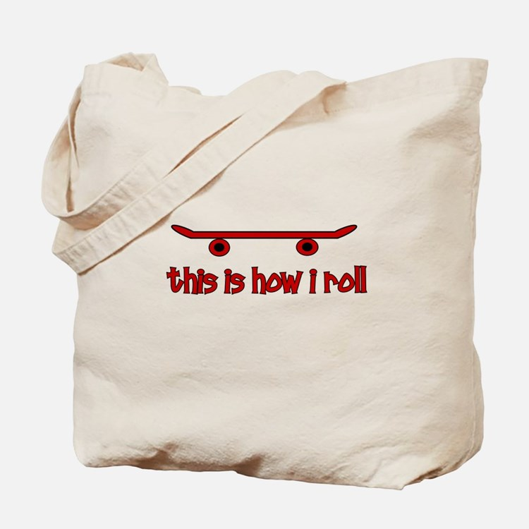 Skateboard This Is How I Roll Tote Bag