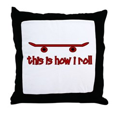Skateboard This Is How I Roll Throw Pillow