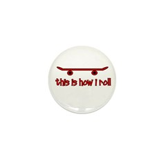 Skateboard This Is How I Roll Mini Button (10 pack