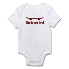 Skateboard This Is How I Roll Infant Bodysuit