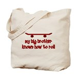 Big Brother Knows How To Roll Tote Bag