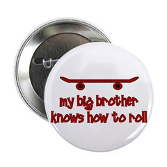 """Big Brother Knows How To Roll 2.25"""" Button"""
