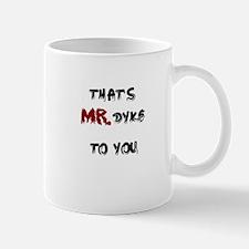 Mr. Dyke Mug