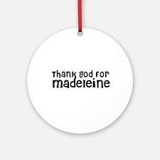 Thank God For Madeleine Ornament (Round)