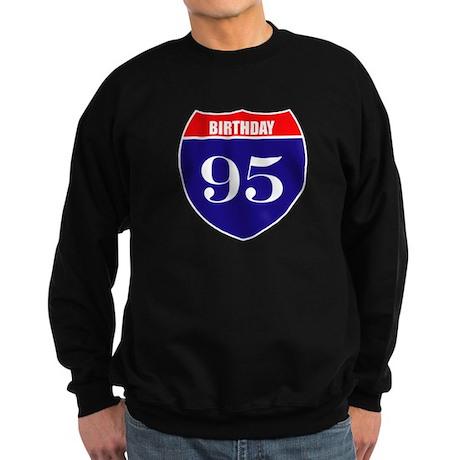 95th Birthday! Sweatshirt (dark)