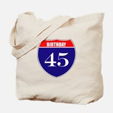 45th Birthday! Tote Bag