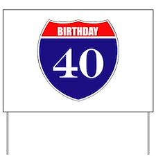 40th Birthday! Yard Sign