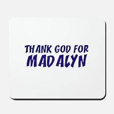 Thank God For Madalyn Mousepad