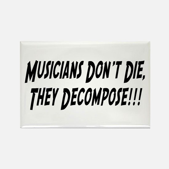"""Musicians Don't Die..."" Rectangle Magnet"