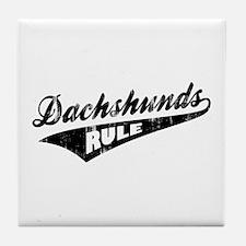 Dachshunds Rule Tile Coaster
