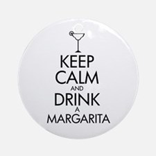 keep calm and drink a margarita Ornament (Round)