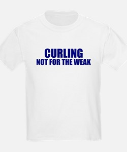Curling-Not for the Weak T-Shirt