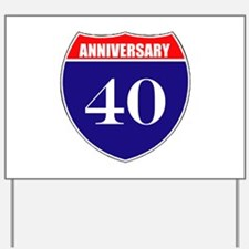 40th Anniversary! Yard Sign