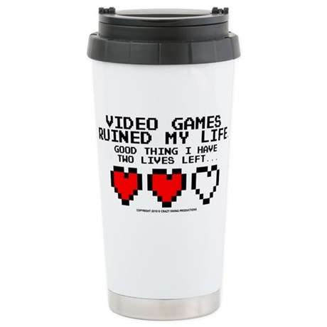Video Games Ruined My Life Stainless Steel Travel