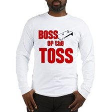 Boss of the Toss Long Sleeve T-Shirt
