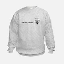 the chemo made me do it... Sweatshirt
