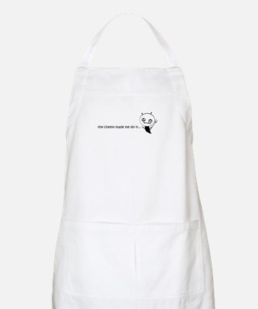 the chemo made me do it... Apron