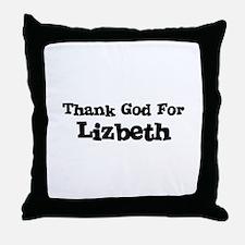 Thank God For Lizbeth Throw Pillow