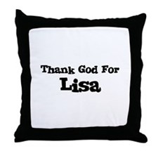 Thank God For Lisa Throw Pillow