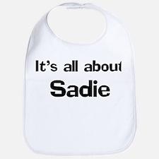 It's all about Sadie Bib