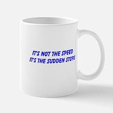 SUDDEN STOPS Mug