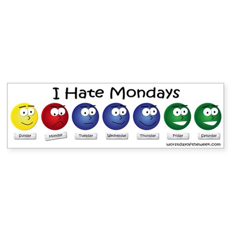I Hate Mondays Sticker (Bumper)