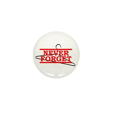 Never Forget (Abortion Hanger) Mini Button (10 pac