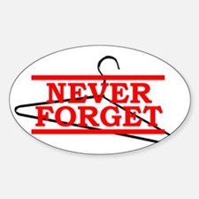 Never Forget (Abortion Hanger) Oval Decal