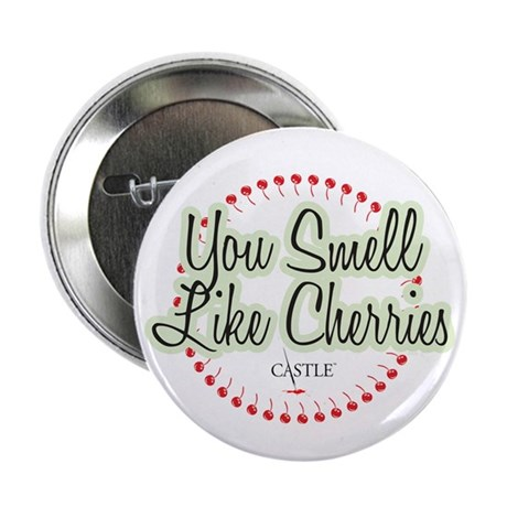 """Smell Like Cherries 2.25"""" Button"""
