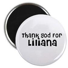 Thank God For Liliana Magnet