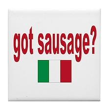 got sausage Tile Coaster
