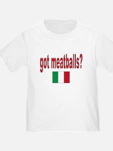 got meatballs T