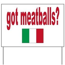 got meatballs Yard Sign