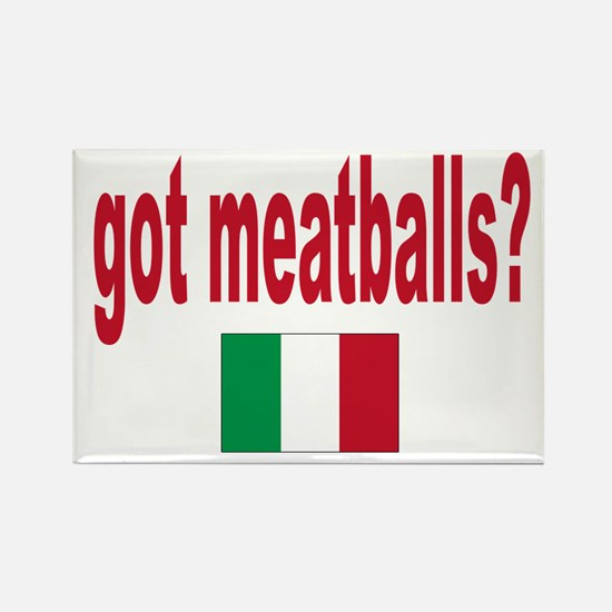 got meatballs Rectangle Magnet