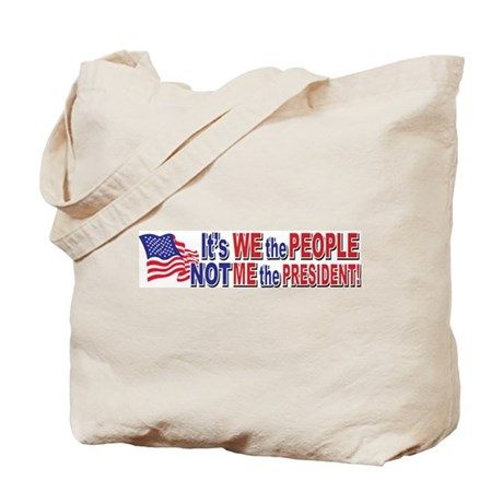 Its We the People Not ME The President Tote Bag