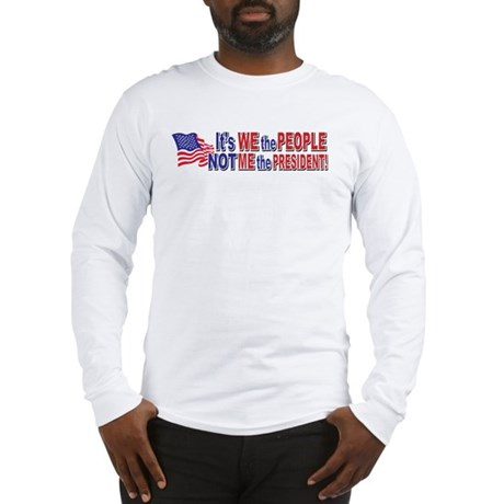 Its We the People Not Me The P Long Sleeve T-Shirt