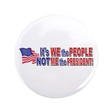 "It's we the Peoplle NOT me th 3.5"" Button (10"