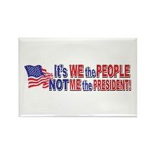 Its We the People Not Me The Pres Rectangle Magnet