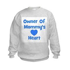 Ownder of Mommy's Heart Sweatshirt