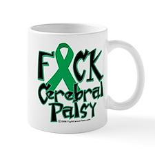 Fuck Cerebral Palsy Mug