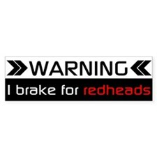 WARNING I BRAKE FOR REDHEADS Bumper Bumper Sticker