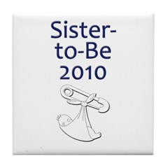 Sister-to-Be 2010 Tile Coaster