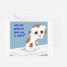 Are You Going To Give Me A Shot? Greeting Card